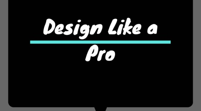 Graphic Design Like A Pro