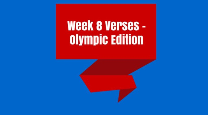 Week 8 Verses – Olympic Edition