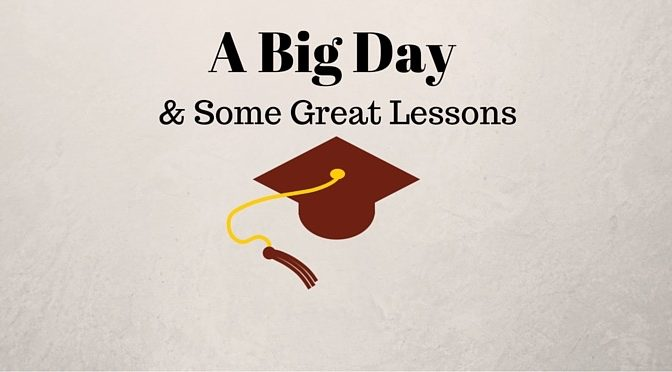 A Big Day & Some Great Lessons