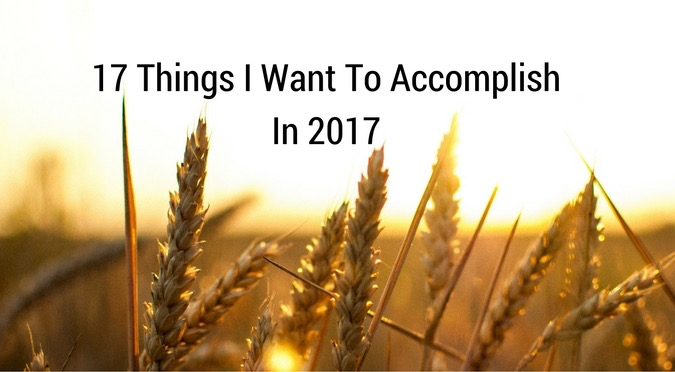 what i want to accomplish in This is not my usual resolutions post i know, i knowdon't worry, it is coming but this is a bit more personal a very heartfelt list of things i want to accomplish in 2016.