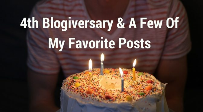 4th Blogiversary & A Few Of My Favorite Posts